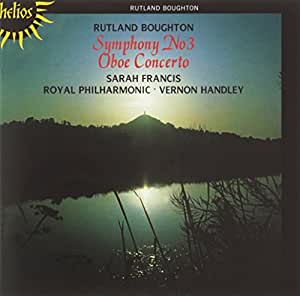 Boughton: Symphony No. 3 & Oboe Concerto No. 1