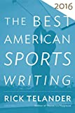 Image de The Best American Sports Writing 2016 (The Best American Series ®)