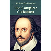 The Complete Collection of William Shakespeare ( included 150 pictures & Active TOC) (AtoZ Classics)