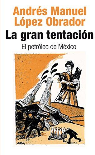Descargar Libro La gran tentación: el petróleo de México de Andrés Manuel López Obrador