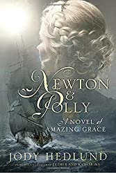 Newton and Polly: A Novel of Amazing Grace by Jody Hedlund (2016-09-20)