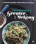 Luke Nguyen's Greater Mekong: A Culin...