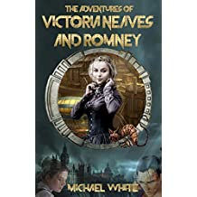 The Complete Adventures of Victoria Neaves & Romney