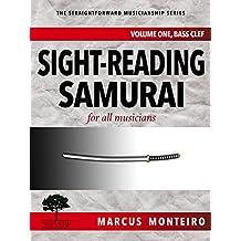 Sight-Reading Samurai, for all musicians: Volume One: Bass Clef (The Straightforward Musicianship Series) (English Edition)