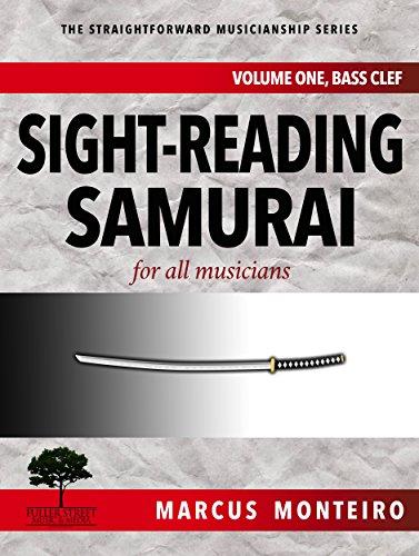 Sight-Reading Samurai, for all musicians: Volume One: Bass Clef (The Straightforward Musicianship Series)