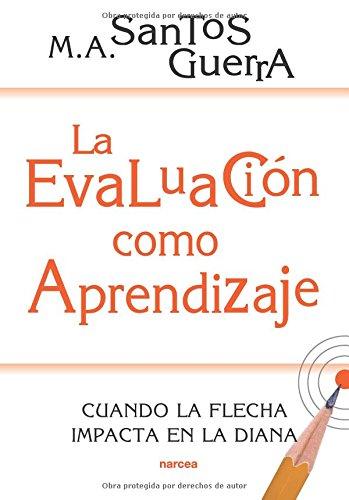 La Evaluación como Aprendizaje (Educación Hoy) por Miguel Ángel Santos Guerra