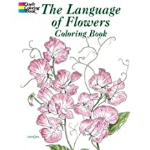 The Language of Flowers Coloring Book (Dover Nature Coloring Book) by John Green (2004-01-23)