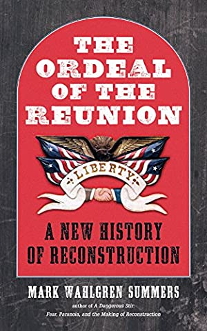 Ordeal of the Reunion: A New History of Reconstruction (Littlefield