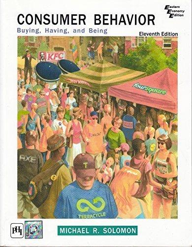 Consumer Behavior: Buying, Having, and Being Solomon 11e by Michael R Solomon (2014-11-09)
