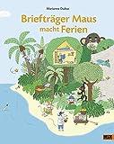 Briefträger Maus macht Ferien: Vierfarbiges Bilderbuch