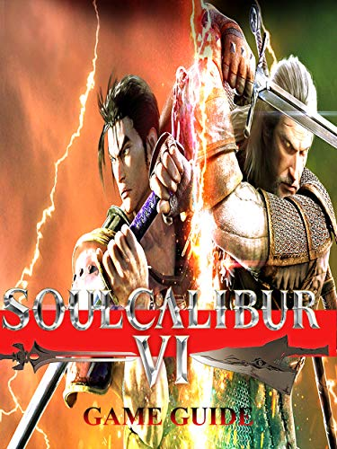 Soulcalibur VI Collection Guide - How to win - And More! (English Edition)