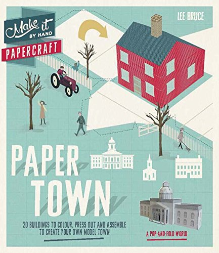 Make It By Hand Papercraft: Paper Town: 20 Buildings to Press Out, Colour and Assemble to Create Your Own Model Town (Make It By Hand Paperscapes)