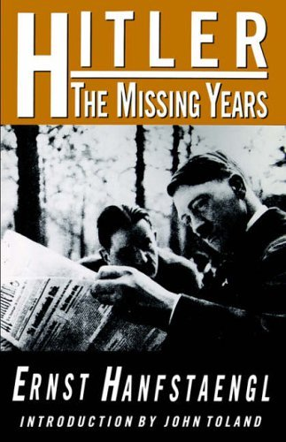 Hitler: The Missing Years by Ernst Hanfstaengl (1994-11-07)