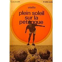 OTELLO plein soleil sur la pétanque 1970 Table ronde - pétanque provençale++
