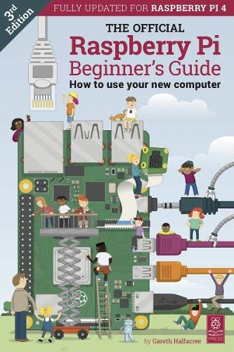 The Official Raspberry Pi Beginner\'s Guide: How to use your new computer