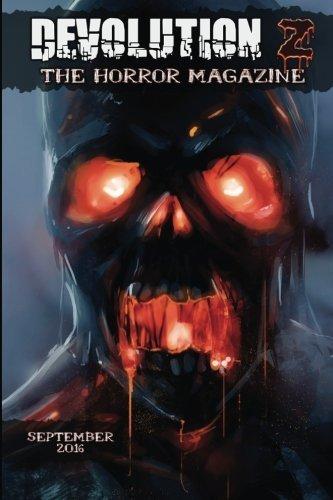 Devolution Z September 2016: The Horror Magazine (Volume 14) by Devolution Z (2016-09-02)