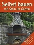 Selbst bauen mit Stein im Garten Doppelband Gartenkamine und Grillplätze. Mit Naturstein bauen und gestalten .
