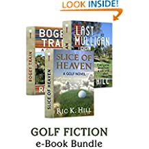GOLF FICTION: e-Book Bundle (Slice of Heaven, Last Mulligan & Bogey Train)