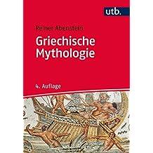 Griechische Mythologie (Kultur Kompakt, Band 2592)