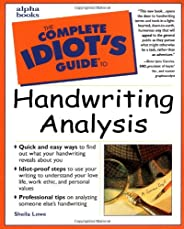 The Complete Idiot's Guide to Handwriting Anal