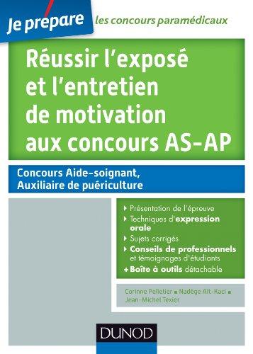 Réussir l'exposé et l'entretien de motivation aux concours AS-AP : Tout pour l'épreuve orale (Concours paramédicaux et sociaux)
