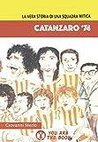 Image de Catanzaro '74. La vera storia di una squadra mitica