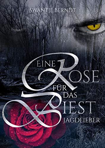 Buchseite und Rezensionen zu 'Jagdfieber (Eine Rose für das Biest 2)' von Swantje Berndt