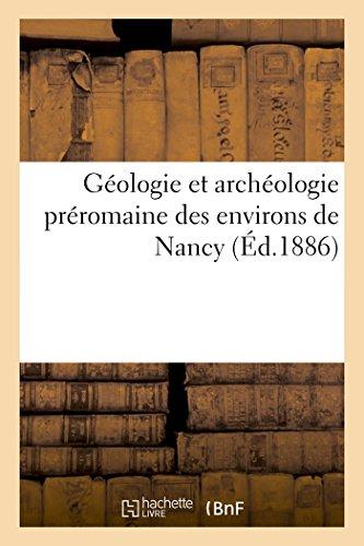 Géologie et archéologie préromaine des environs de Nancy par Sans Auteur