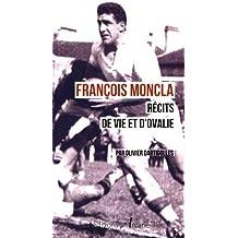 François Moncla, Recits de Vie et d'Ovalie