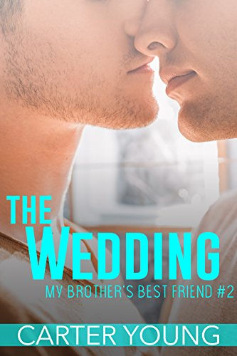 The Wedding (My Brother's Best Friend Book 2) (English Edition)