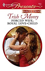 Forced Wife, Royal Love-Child (Harlequin Larger Print Presents) by Trish Morey (2009-04-05)