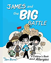 James and the Big Battle: A Children's Book about Allergies (English Edition)