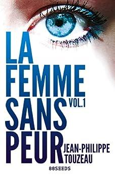 La femme sans peur (Volume 1) par [Touzeau, Jean-Philippe]