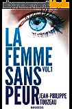 La femme sans peur (Volume 1)