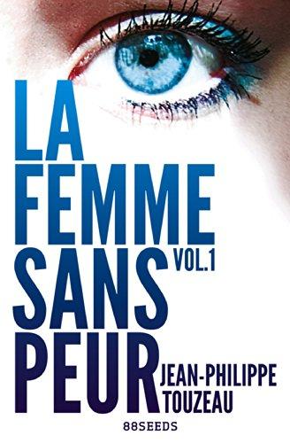 La femme sans peur (Volume 1) par Jean-Philippe Touzeau