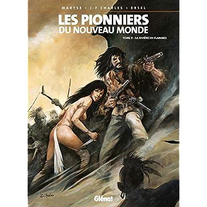 Les Pionniers du Nouveau Monde, Tome 9 : La Rivière en flammes