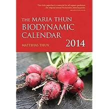 The Maria Thun Biodynamic Calendar: 1