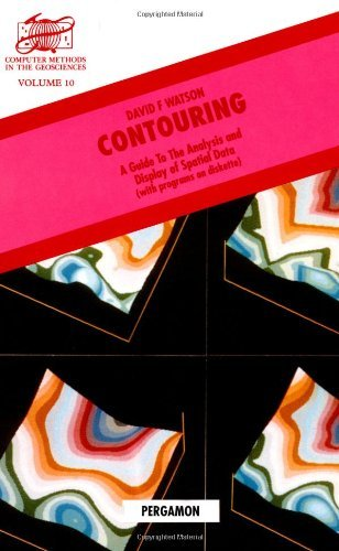 Contouring: A Guide to the Analysis and Display of Spatial Data (Computer Methods in the Geosciences)
