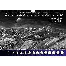De la nouvelle lune à la pleine lune : Les phases de la lune avec des photos naturelles impressionantes. Calendrier mural A4 horizontal 2016 (Calvendo Nature)