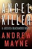 Angel Killer: A Jessica Blackwood Novel by Andrew Mayne (2014-09-23)
