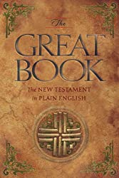 The Great Book: The New Testament in Plain English