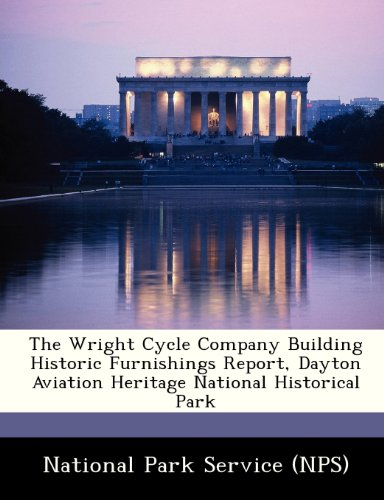 The Wright Cycle Company Building Historic Furnishings Report, Dayton Aviation Heritage National Historical Park -