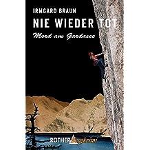 Nie wieder tot: Mord am Gardasee (Rother Bergkrimi)