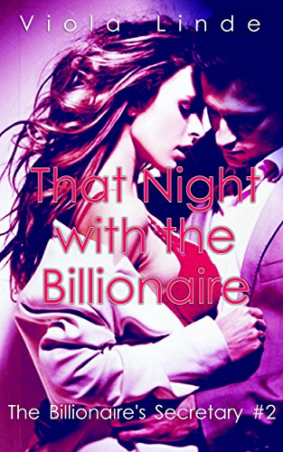 That Night with the Billionaire (The Billionaire's Secretary Book 2)