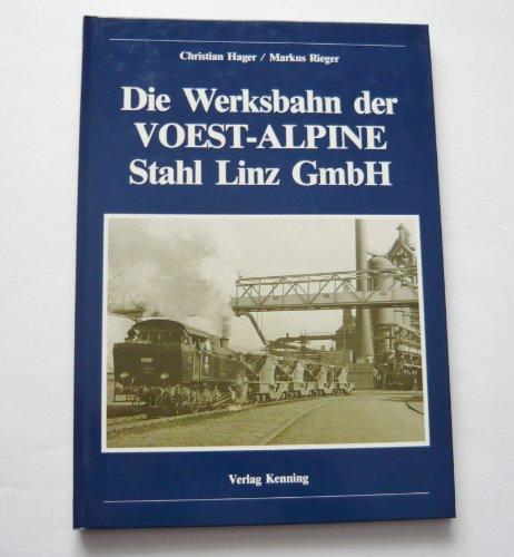 die-werksbahn-der-voest-alpine-stahl-linz-gmbh