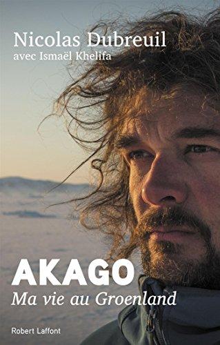 Akago : Ma vie au Groenland par Ismaël Khelifa