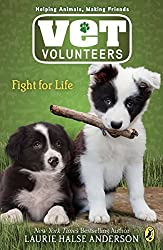Fight for Life #1 (Vet Volunteers) by Laurie Halse Anderson (2007-05-10)