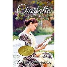 Charlotte: Pride and Prejudice Continues, book 1 (The Pride & Prejudice Continues Series)