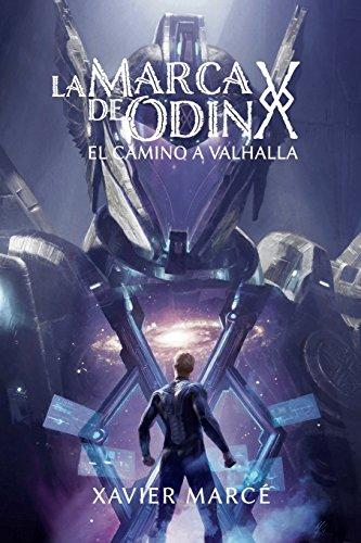 La marca de Odin: El camino a Valhalla: Volume 2 por Xavier Marce