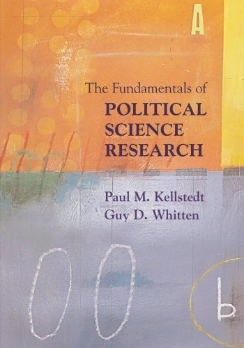 The Fundamentals of Political Science Research by Kellstedt, Paul M., Whitten, Guy D. 1st (first) Edition [Paperback(2008)]